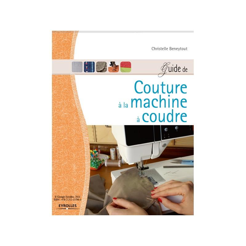 Guide de couture la machine coudre mamzelle fourmi - Comptoir phoceen de la machine a coudre ...