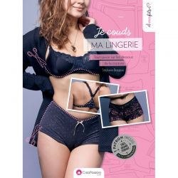 Je couds ma lingerie