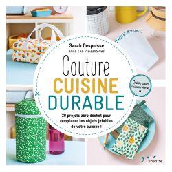 Couture cuisine durable - 20 projets zéro déchet